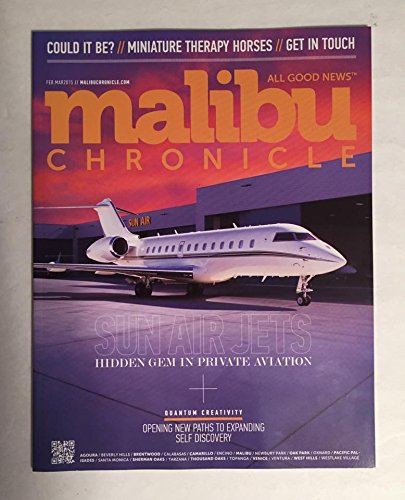 2015 Sun Air Jets Hidden Gems in Private Aviation : Malibu Chronicle : Camarillo Airport LAX Burbank John Wayne Airport Bob Hope - Wayne Airport John