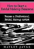 Bridal Makeup Artist How to Start a Bridal Makeup Business: Become a Professional Bridal Makeup Artist (Bridal Makeup, Makeup Business, Bridal Makeup Artist, Makeup Artist, ... Makeup Artist, Home Based Business Ideas)