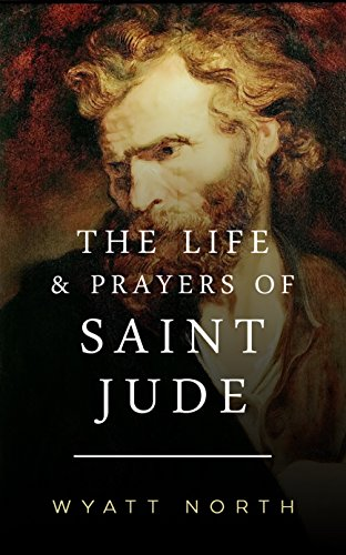 (The Life and Prayers of Saint Jude)