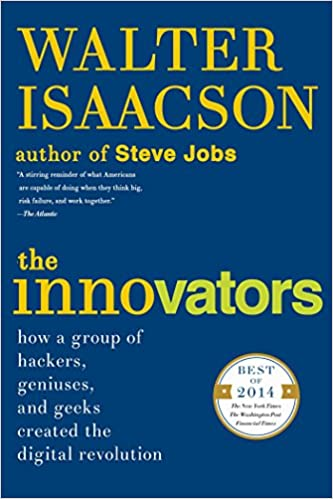 The innovators how a group of hackers geniuses and geeks created the innovators how a group of hackers geniuses and geeks created the digital revolution walter isaacson ebook amazon fandeluxe Gallery