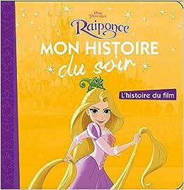 Descargar Raiponce - Mon Histoire Du Soir - L'histoire Du Film Epub