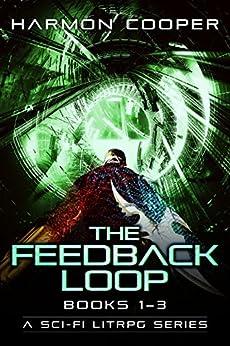 The Feedback Loop (Books 1-3): (Scifi LitRPG Series) (The Feedback Loop Box Set) by [Cooper, Harmon]