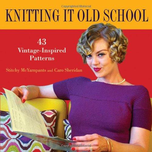 Knitting it Old School: 43 Vintage-Inspired - Knitting Vintage