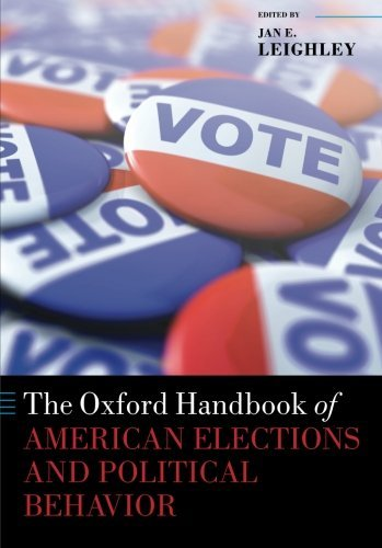 The Oxford Handbook of American Elections and Political Behavior (Oxford Handbooks of American Politics) by Jan E. Leighley (2012-03-24)