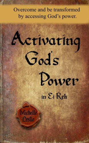 Download Activating God's Power in Ei Reh: Overcome and be transformed by accessing God's power. pdf epub