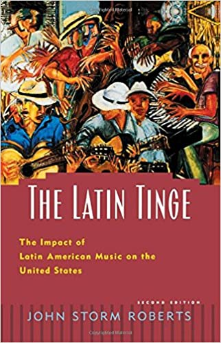 Book The Latin Tinge: The Impact of Latin American Music on the United States