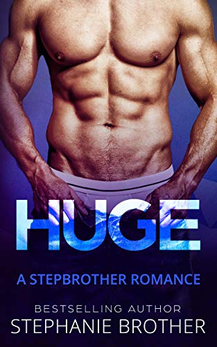 HUGE: A STEPBROTHER ROMANCE (HUGE SERIES Book