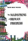 The Mainspring of Human Progress