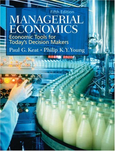 Managerial Economics: Economic Tools for Today's Decision Makers (5th Edition)