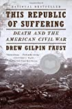 This Republic of Suffering, Drew Gilpin Faust, 0375703837