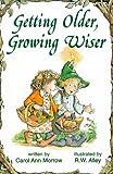 Getting Older Growing Wiser, Carol Morrow, 0870293494