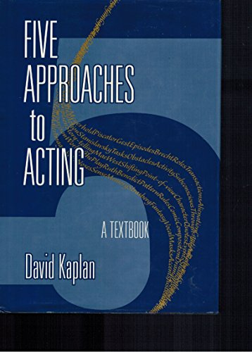 Five Approaches to Acting: A Textbook