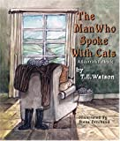 The Man Who Spoke with Cats, T.E. Watson, 1584780193