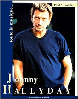Johnny Hallyday Toute La Musique Que J Aime Amazon Fr