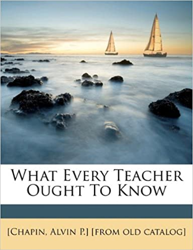 What every teacher ought to know