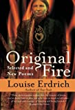 Original Fire, Louise Erdrich, 0060935340
