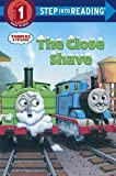 Thomas and Friends: The Close Shave (Step Into Reading - Level 1 - Quality) by (2008-05-27)