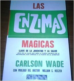 Las Enzimas Magicas: Llave De La Juventud Y La Salud ...