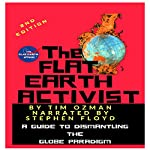 The Flat Earth Activist, Second Edition: A Guide to Dismantling the Globe-Paradigm | Tim Ozman