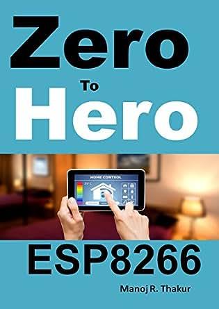 Zero to hero esp8266 manoj thakur ebook amazon print list price 2500 fandeluxe Gallery