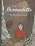 Saint Bernadette: The Miracle of Lourdes