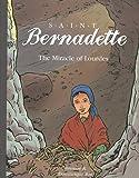 Saint Bernadette: The Miracle of Lourdes