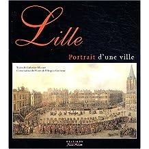 Lille, Portrait D'une Ville