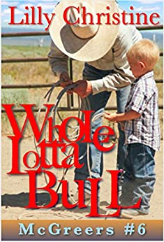 Whole Lotta Bull: Red Rock McGreers: Ty (McGreers Series Book 6) by [Christine, Lilly]