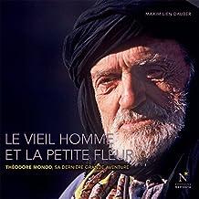 Le vieil homme et la petite fleur (French Edition)