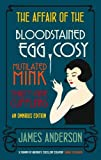The Affair of the Bloodstained Egg Cosy; The Affair of the Mutilated Mink; The Affair of the 39 Cufflinks OMNIBUS EDITION (Burford Mysteries Omnibus)