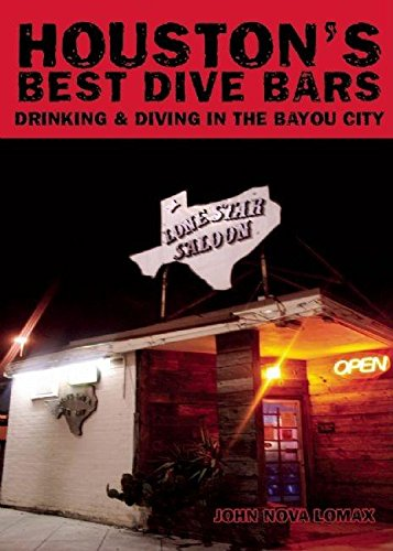 Houston's Best Dive Bars: Drinking and Diving in the Bayou City (Best Dive Bars In Houston)