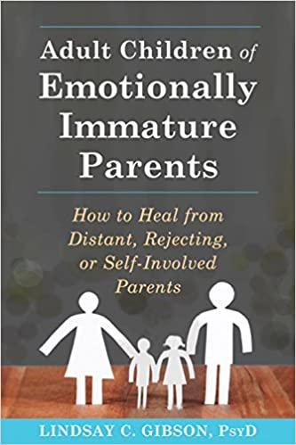 Adult children of emotionally immature parents how to heal from adult children of emotionally immature parents how to heal from distant rejecting or self involved parents kindle edition by lindsay c gibson fandeluxe Epub
