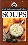 Soups, Phyllis Pellman Good and Rachel Thomas Pellman, 1561481947