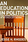 An Education in Politics, Jesse H. Rhodes, 0801479541