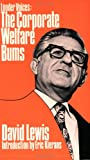 Louder Voices : The Corporate Welfare Bums, Lewis, David, 0888620314