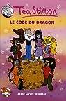 Téa Sisters, Tome 1 : Le Code du dragon par Stilton