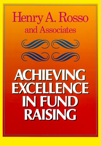Achieving Excellence in Fund Raising (Jossey-Bass Nonprofit Sector)