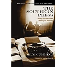 The Southern Press: Literary Legacies and the Challenge of Modernity (Medill Visions of the American Press) by Doug Cumming (2009-05-21)