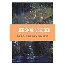 Jeg skal vise deg (Norwegian Edition)
