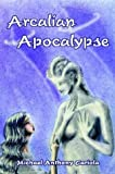 Arcalian Apocalypse, Michael Anthony Cariola, 1410738809