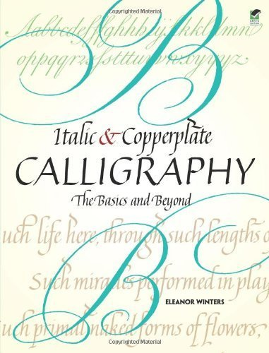 Italic and Copperplate Calligraphy: The Basics and Beyond (Lettering, Calligraphy, Typography) Paperback – August 17, 2011