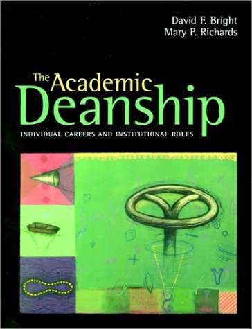 The Academic Deanship: Individual Careers and Institutional Roles -