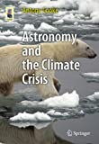 Astronomy and the Climate Crisis, Cooke, Antony, 1461446074