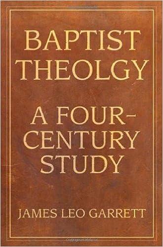 Baptist Theology: A Four-Century Study (Baptist Series)