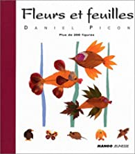 Fleurs et feuilles. Plus de 200 figures par Daniel Picon