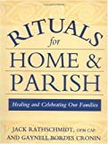 Rituals for Home and Parish, Jack Rathschmidt and Gaynell B. Cronin, 0809136503