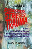 First Aid for Disaster Stress Trauma Victims, Ralph W. Ritchie, 0939656183