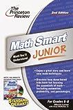 Math Smart Junior, Princeton Review Staff, 0375763600