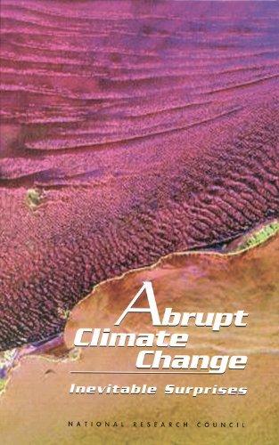 Abrupt Climate Change  Inevitable Surprises