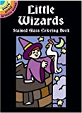 The Little Wizards Stained Glass Coloring Book, Robbie Stillerman, 0486418286